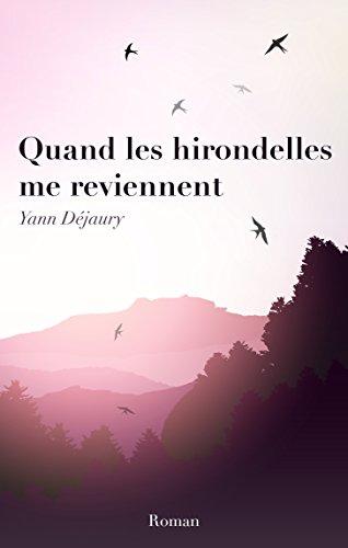 Read more about the article Chroniques 2018  Quand les hirondelles me reviennent de Yann Déjaury