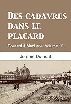 Chroniques 2018  Des cadavres dans le placard (Rossetti et MacLane, Tome 10) de Jérôme Dumont
