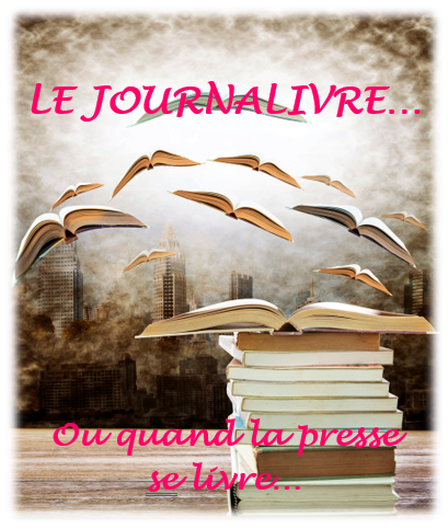 Read more about the article Quand la presse se livre… JournaLivre  Janvier 2018