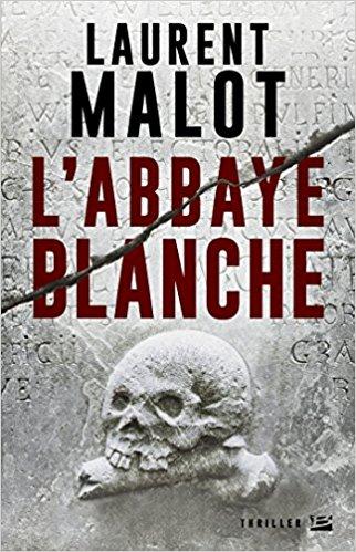 Chroniques 2018  L'Abbaye Blanche de Laurent Malot