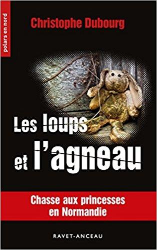 Read more about the article Chroniques 2018  Les loups et l'agneau de Christophe Dubourg
