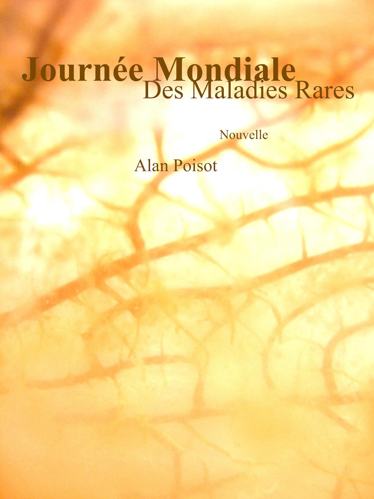 Read more about the article Chroniques 2018  Journée Mondiale des Maladies Rares d'Alan Poisot