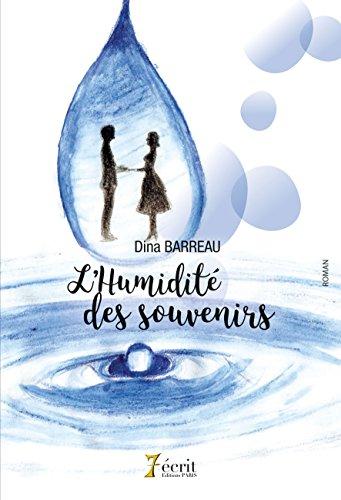 Read more about the article Chroniques 2018  L'humidité des souvenirs de Dina Barreau
