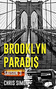 Read more about the article Chroniques 2018  Brooklyn Paradi$ – Saison 3 de Chris Simon