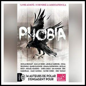 Read more about the article Instant découverte \ Phobia – 14 auteurs de polar s'engagent pour l'association ELA