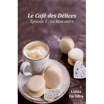 Read more about the article Chroniques 2018  Le Café des Délices – Episode 1 : La Rencontre de Linda Da Silva