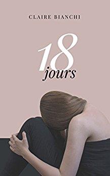 Chroniques 2018  18 jours de Claire Bianchi