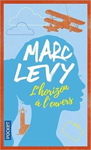 Read more about the article Chroniques 2018  L'horizon à l'envers de Marc Levy