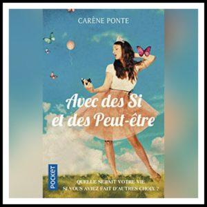 Read more about the article Chroniques 2018 \ Avec des Si et des Peut-être de Carène Ponte