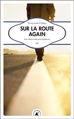 Read more about the article Chroniques 2018  Sur la route again de Guillaume Chérel