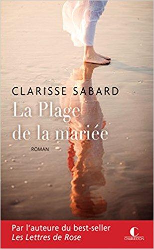Read more about the article Chroniques 2018  La Plage de la mariée de Clarisse Sabard
