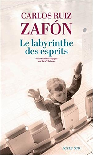 Read more about the article Chroniques 2018  Le Labyrinthe des Esprits de Carlos Ruiz Zafon