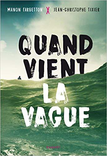 Read more about the article Chroniques 2018  Quand vient la vague de Manon Fargetton et Jean-Christophe Tixier