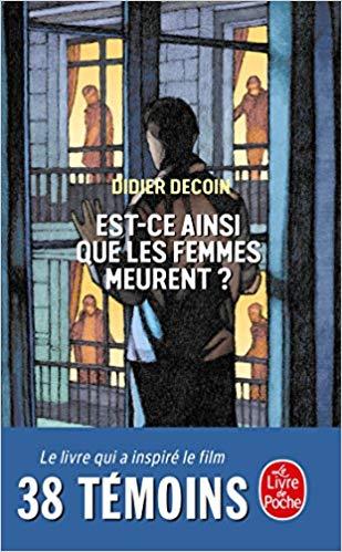 Read more about the article Chroniques 2018  Est-ce ainsi que les femmes meurent ? de Didier Decoin