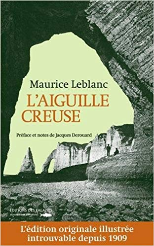 Read more about the article Chroniques 2018  L'Aiguille Creuse de Maurice Leblanc