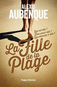 Read more about the article Chroniques 2018  La Fille de la Plage d'Alexis Aubenque