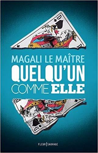 Read more about the article Chroniques 2018  Quelqu'un comme elle de Magali Le Maitre