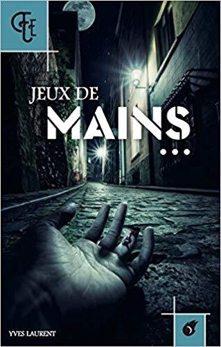 Read more about the article Chroniques   Jeux de mains… d'Yves Laurent