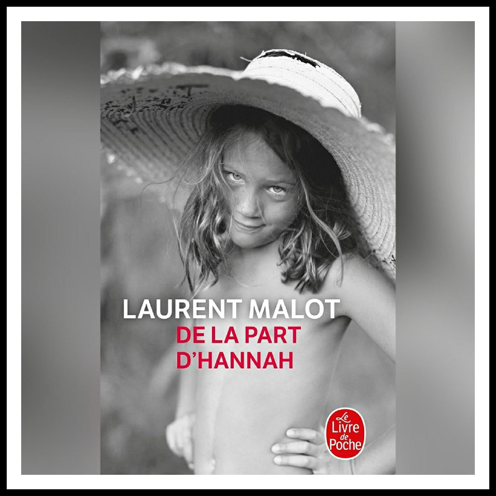 Read more about the article Chroniques 2018 \ De la part d'Hannah de Laurent Malot
