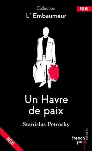 Read more about the article Chroniques 2018  Un Havre de paix de Stanislas Petrosky