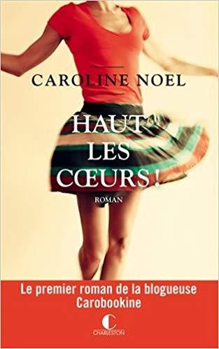 Read more about the article Chroniques 2018  Haut les coeurs ! de Caroline Noël