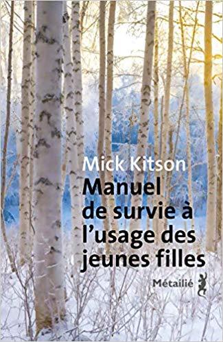 Read more about the article Chroniques 2018  Manuel de survie à l'usage des jeunes filles de Mick Kitson