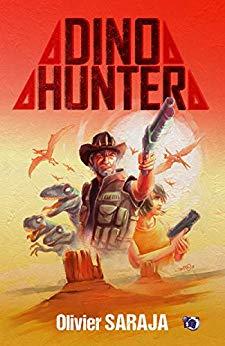 Chroniques 2018  Dino Hunter d'Olivier Saraja