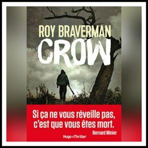 Read more about the article Chroniques 2019 \ Crow de Roy Braverman