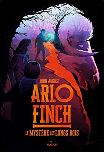 Chroniques 2018  Arlo Finch, Tome 1 – Le mystère des Longs Bois de John August