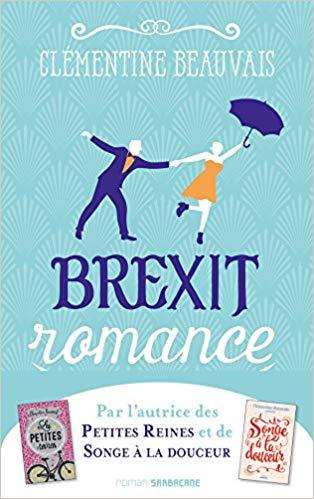 Chroniques 2018  Brexit Romance de Clémentine Beauvais