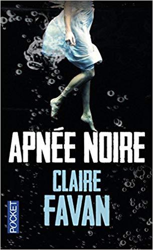 Read more about the article Chroniques 2018  Apnée noire de Claire Favan