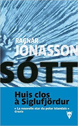 Chroniques 2018  Du côté de chez Françoise : Sótt de Ragnar Jonasson