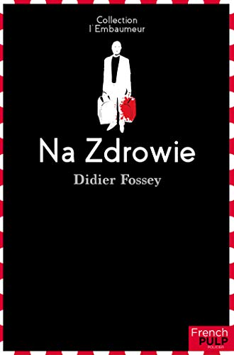 Chroniques 2018  Na Zdrowie de Didier Fossey
