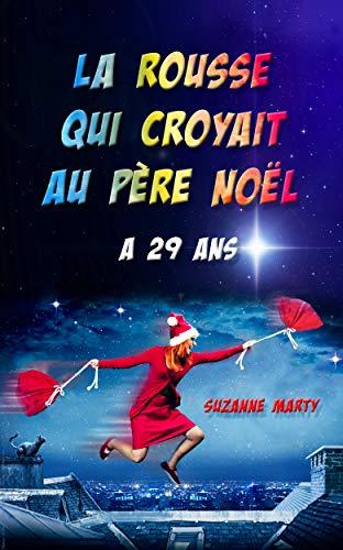 Read more about the article Chroniques 2018  La rousse qui croyait au Père Noël a 29 ans de Suzanne Marty