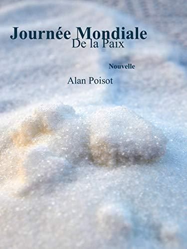 Read more about the article Chroniques 2019  Journée mondiale de la paix d'Alan Poisot