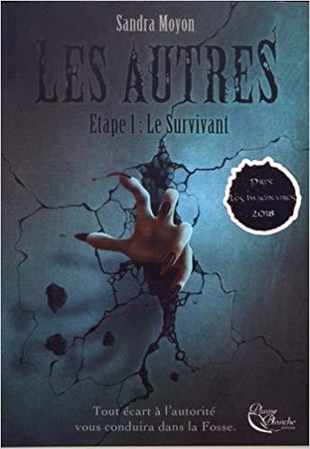 Chroniques 2018  Les Autres, Etape 1 – Le Survivant de Sandra Moyon