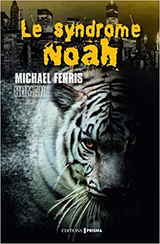 Chroniques 2018  Le Syndrome Noah de Michael Fenris
