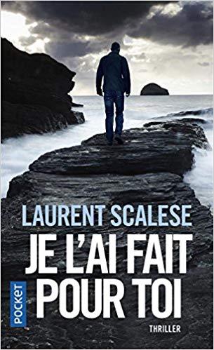 Read more about the article Chroniques 2018  Je l'ai fait pour toi de Laurent Scalese