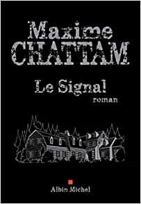 Chroniques 2018  Le Signal de Maxime Chattam