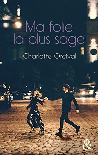 Chroniques 2019  Ma folie la plus sage de Charlotte Orcival