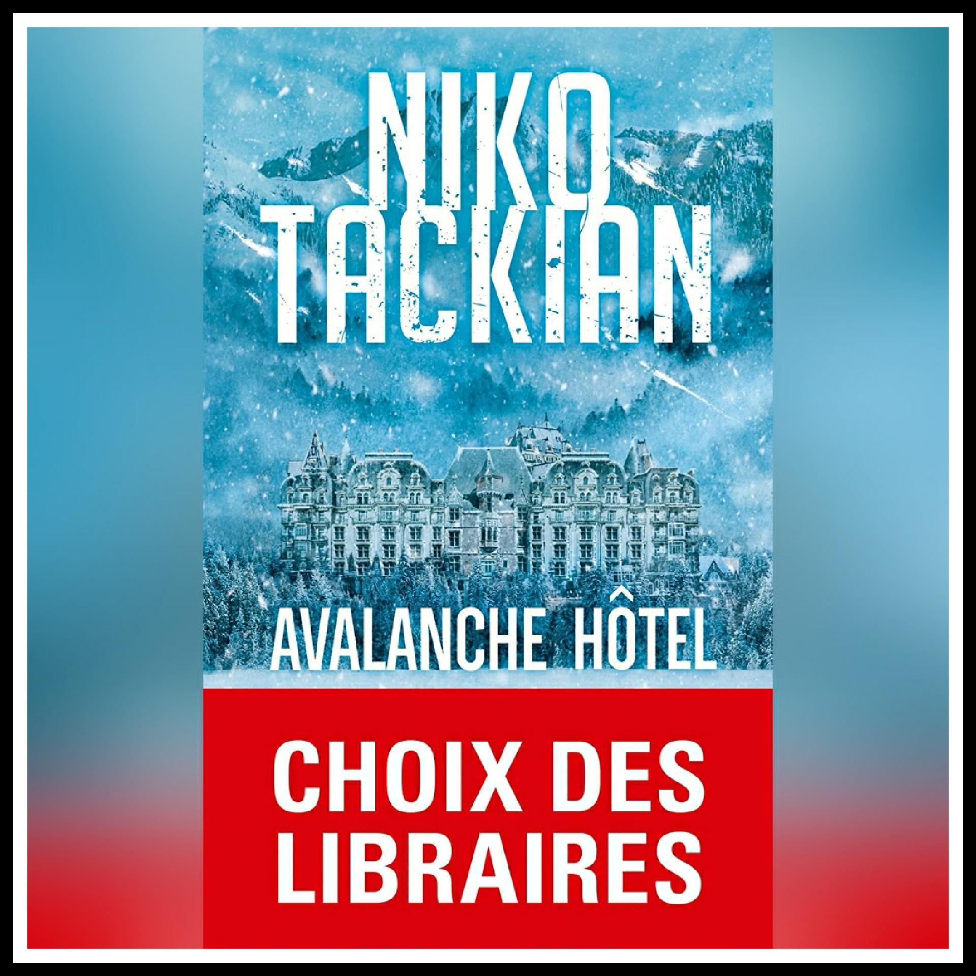 Chroniques 2019 \ Avalanche Hôtel de Niko Tackian