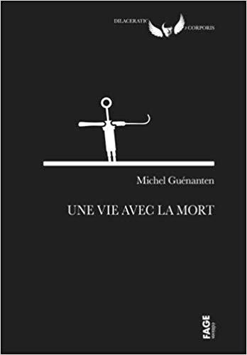 Chroniques 2019  Une vie avec la mort de Michel Guénanten