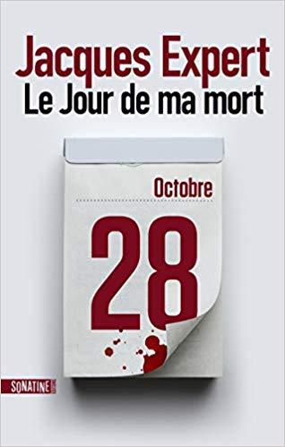 Chroniques 2019  Le jour de ma mort de Jacques Expert