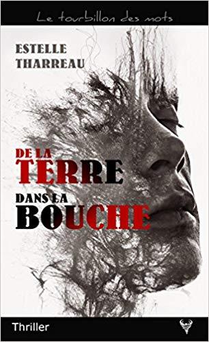 Read more about the article Chroniques 2019  De la terre dans la bouche d'Estelle Tharreau