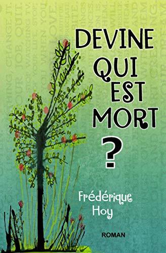 Read more about the article Chroniques 2019  Devine qui est mort ? de Frédérique Hoy