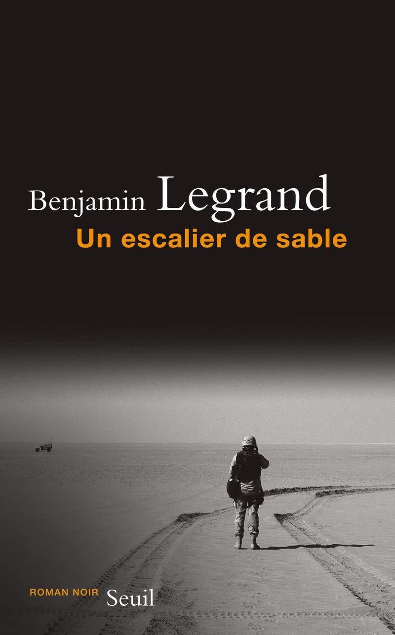 Chroniques 2019  Un escalier de sable de Benjamin Legrand