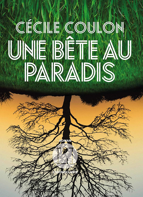 Chroniques 2019  Une bête au paradis de Cécile Coulon