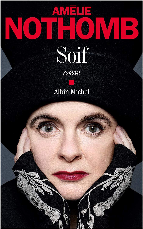 Read more about the article Chroniques 2019  Soif d'Amélie Nothomb
