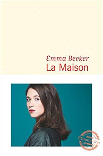 Read more about the article Chroniques 2019  La maison d'Emma Becker