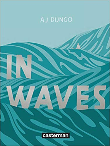 Read more about the article Chroniques 2019  In Waves d'AJ Dungo